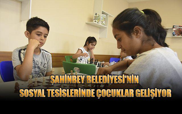 ŞAHİNBEY BELEDİYESİ'NİN SOSYAL TESİSLERİNDE ÇOCUKLAR GELİŞİYOR