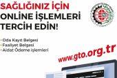GTO'dan çağrı: Online hizmetleri tercih edin