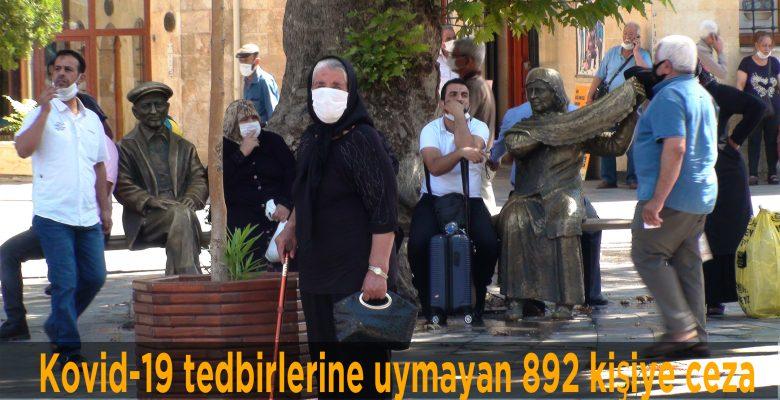 Kovid-19 tedbirlerine uymayan 892 kişiye ceza