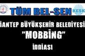 GAZİANTEP BÜYÜKŞEHİR BELEDİYESİ'NDE 'MOBBİNG'İDDİASI